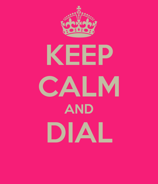 KEEP CALM AND DIAL