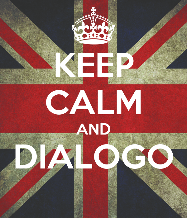 KEEP CALM AND DIALOGO