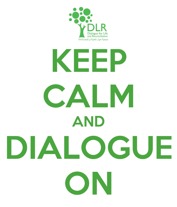 KEEP CALM AND DIALOGUE ON