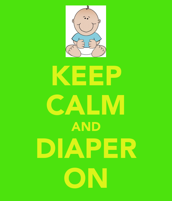KEEP CALM AND DIAPER ON