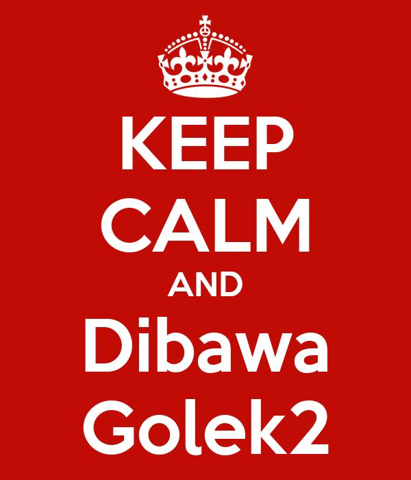 KEEP CALM AND Dibawa Golek2