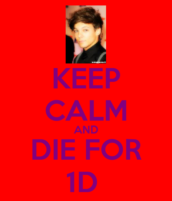 KEEP CALM AND DIE FOR 1D