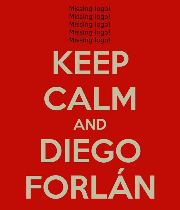 KEEP CALM AND DIEGO FORLÁN