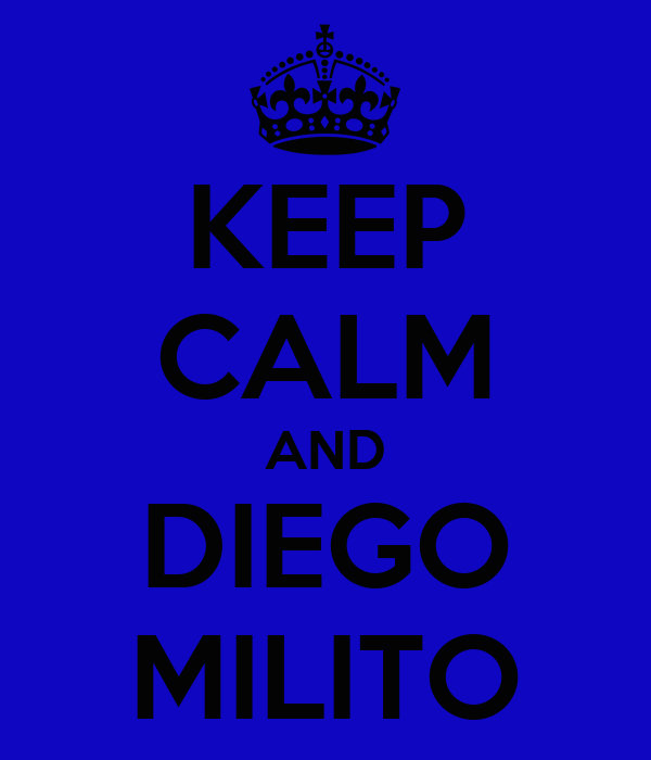 KEEP CALM AND DIEGO MILITO
