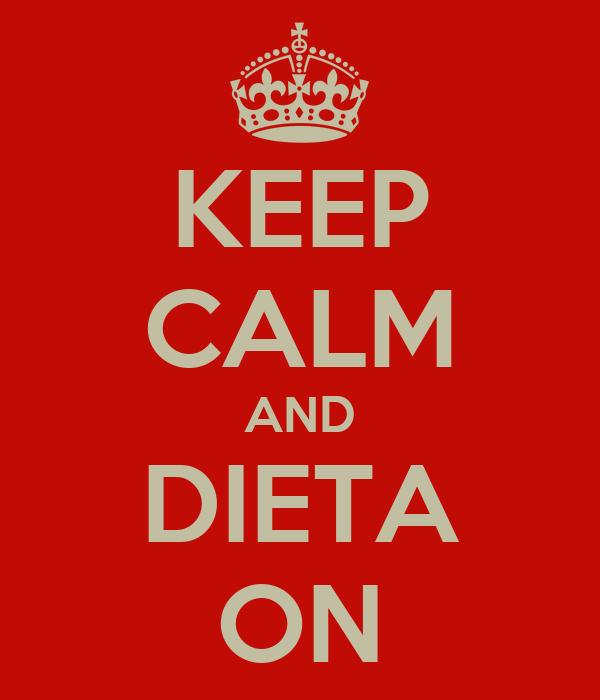 KEEP CALM AND DIETA ON