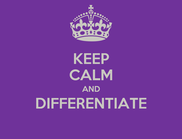 KEEP CALM AND DIFFERENTIATE