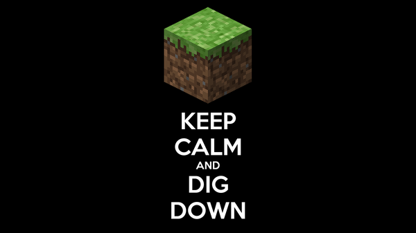 KEEP CALM AND DIG DOWN