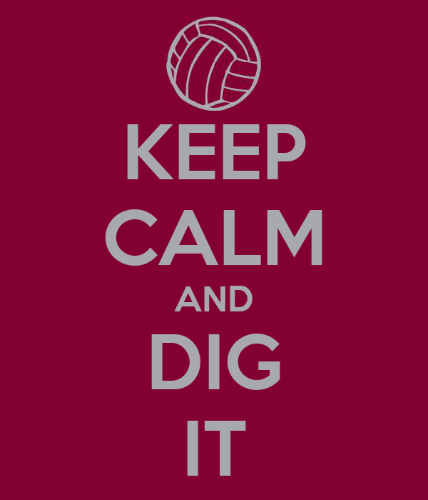 KEEP CALM AND DIG IT