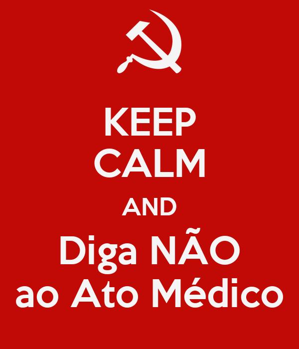 KEEP CALM AND Diga NÃO ao Ato Médico