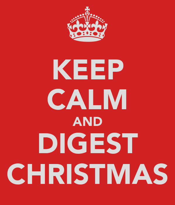 KEEP CALM AND DIGEST CHRISTMAS
