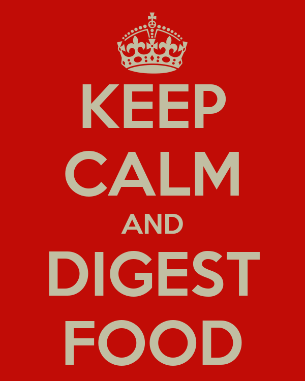 KEEP CALM AND DIGEST FOOD