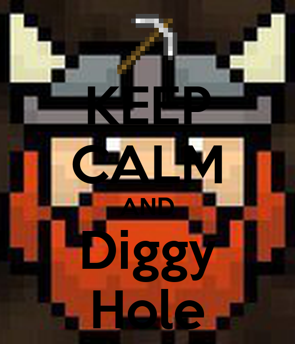 KEEP CALM AND Diggy Hole