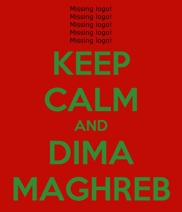 KEEP CALM AND DIMA MAGHREB