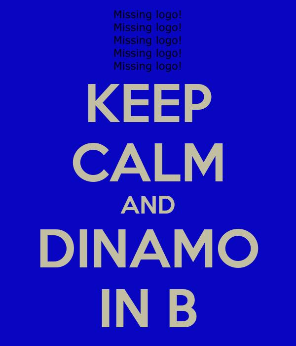 KEEP CALM AND DINAMO IN B
