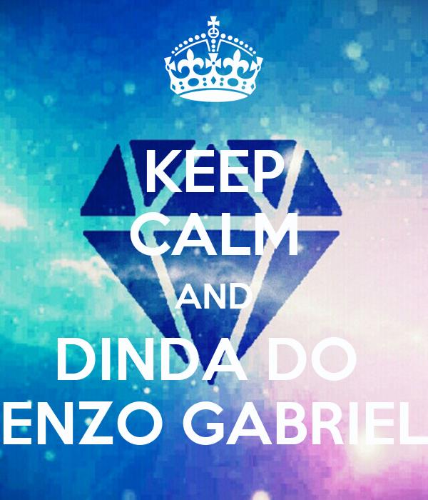 KEEP CALM AND DINDA DO  ENZO GABRIEL