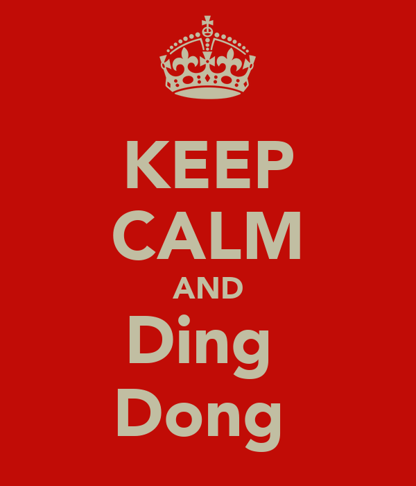 KEEP CALM AND Ding  Dong