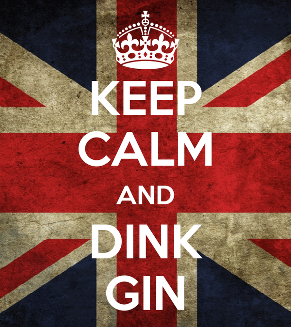 KEEP CALM AND DINK GIN