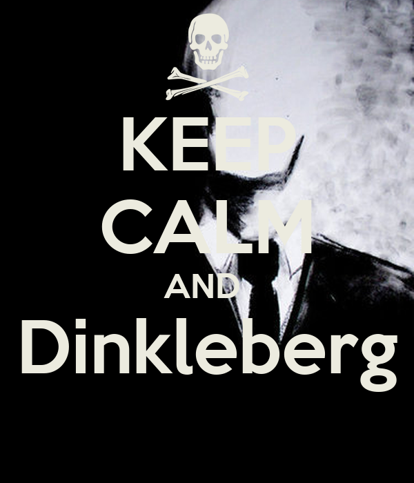 KEEP CALM AND  Dinkleberg