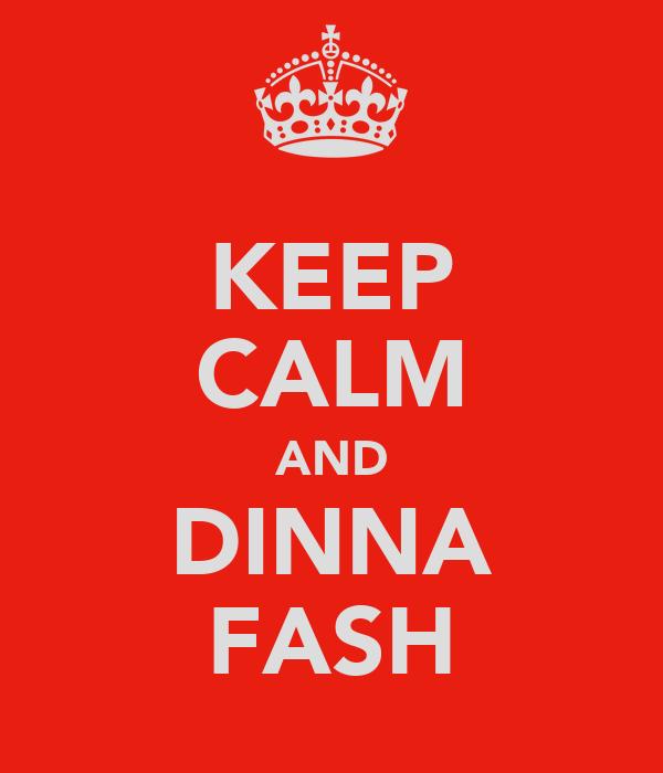 KEEP CALM AND DINNA FASH