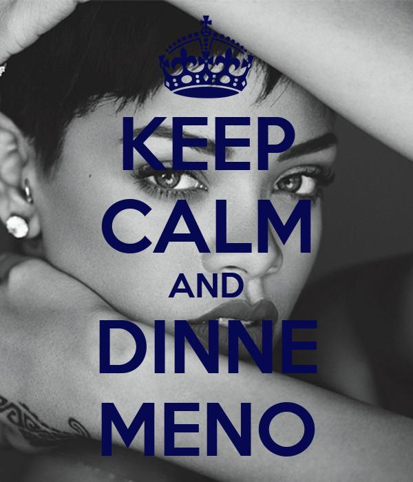 KEEP CALM AND DINNE MENO