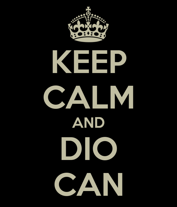 KEEP CALM AND DIO CAN