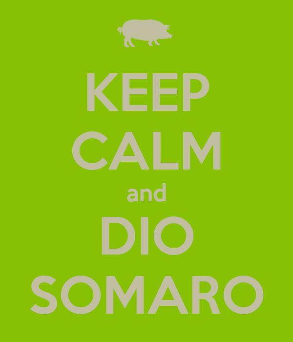 KEEP CALM and DIO SOMARO