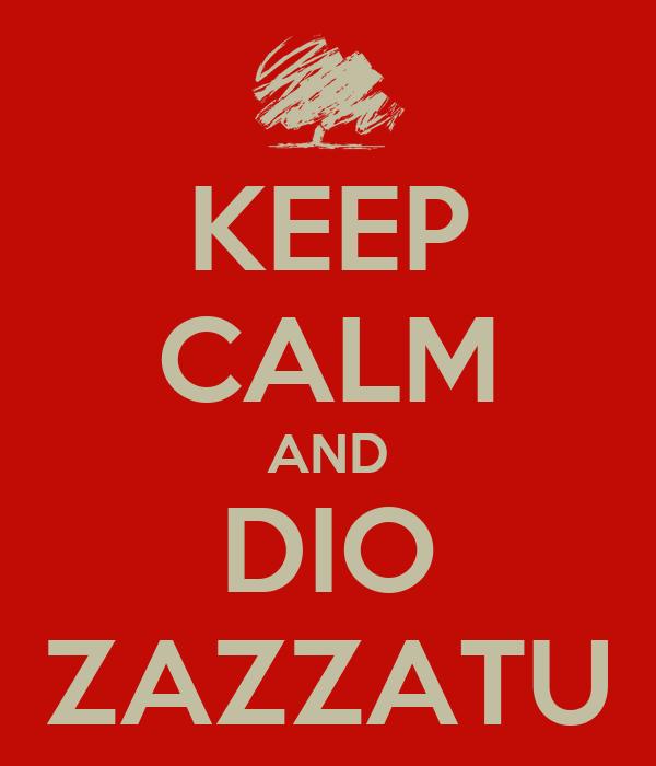 KEEP CALM AND DIO ZAZZATU