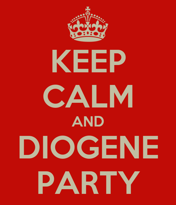 KEEP CALM AND DIOGENE PARTY