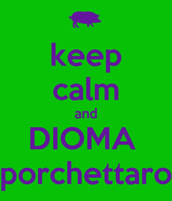 keep calm and DIOMA  porchettaro