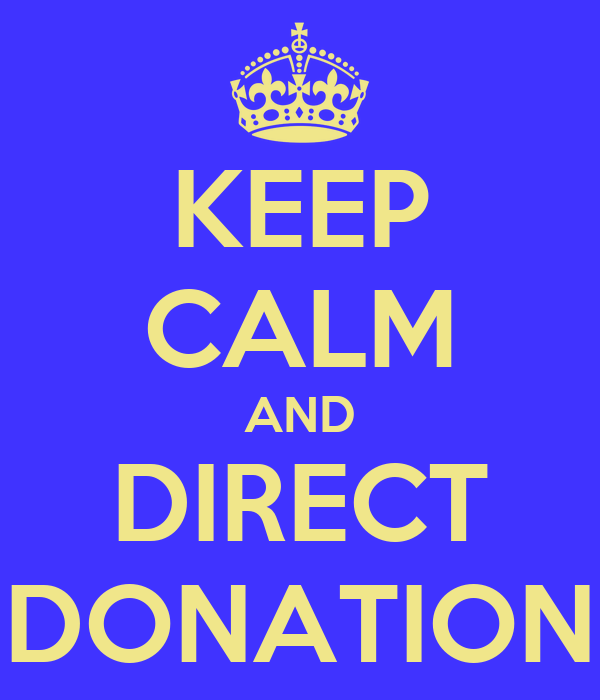 KEEP CALM AND DIRECT DONATION