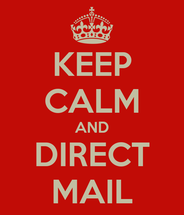 KEEP CALM AND DIRECT MAIL