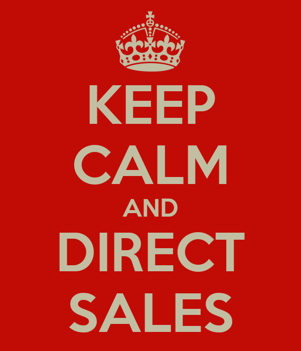 KEEP CALM AND DIRECT SALES