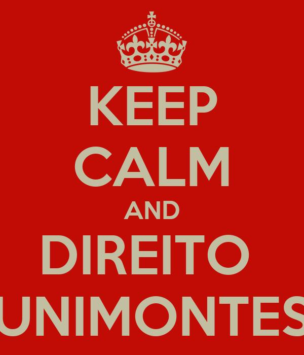 KEEP CALM AND DIREITO  UNIMONTES