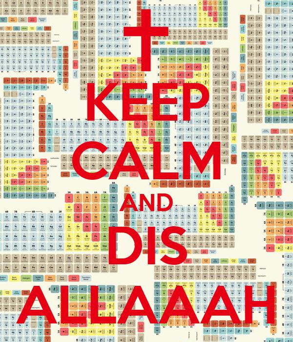 KEEP CALM AND DIS ALLAAAH