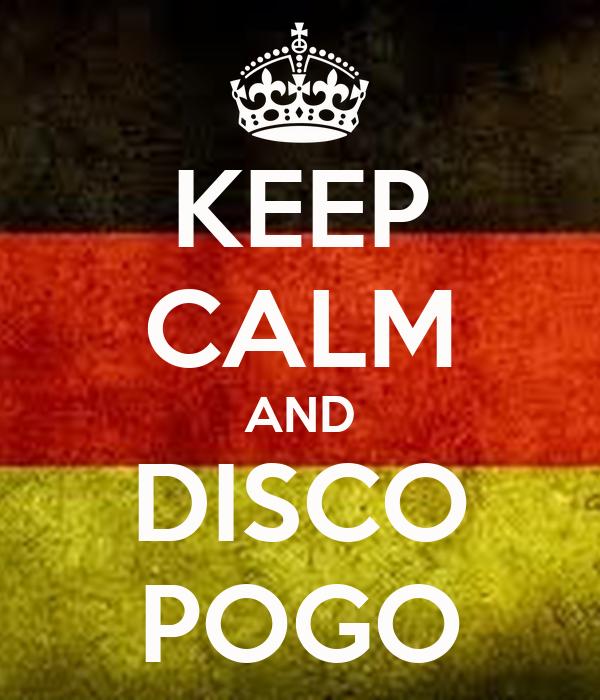 KEEP CALM AND DISCO POGO