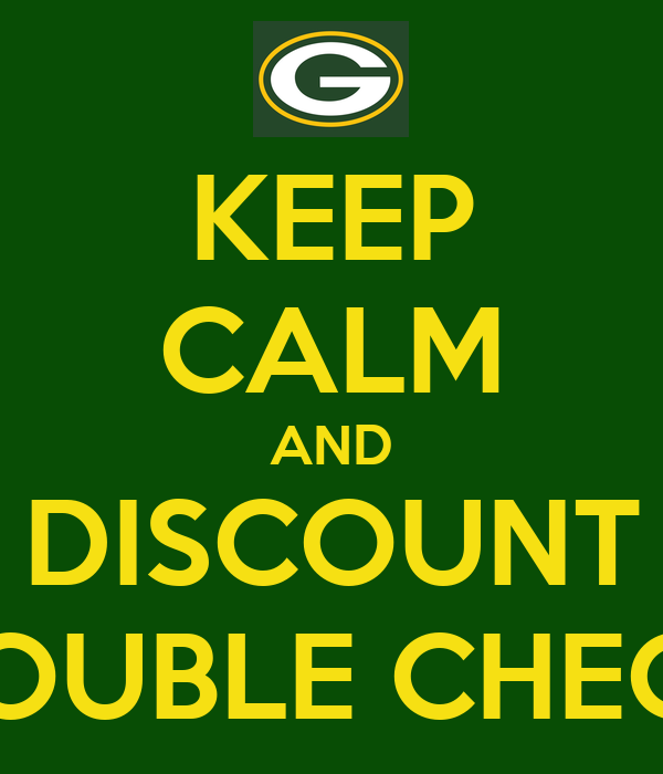 KEEP CALM AND DISCOUNT DOUBLE CHECK