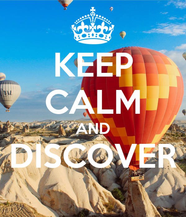 KEEP CALM AND DISCOVER
