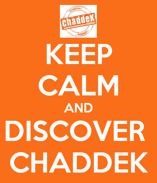 KEEP CALM AND DISCOVER  CHADDEK