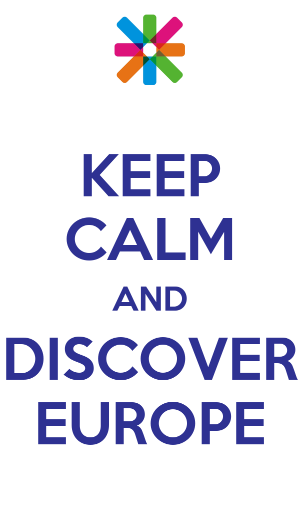 KEEP CALM AND DISCOVER EUROPE