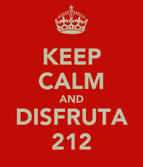 KEEP CALM AND DISFRUTA 212