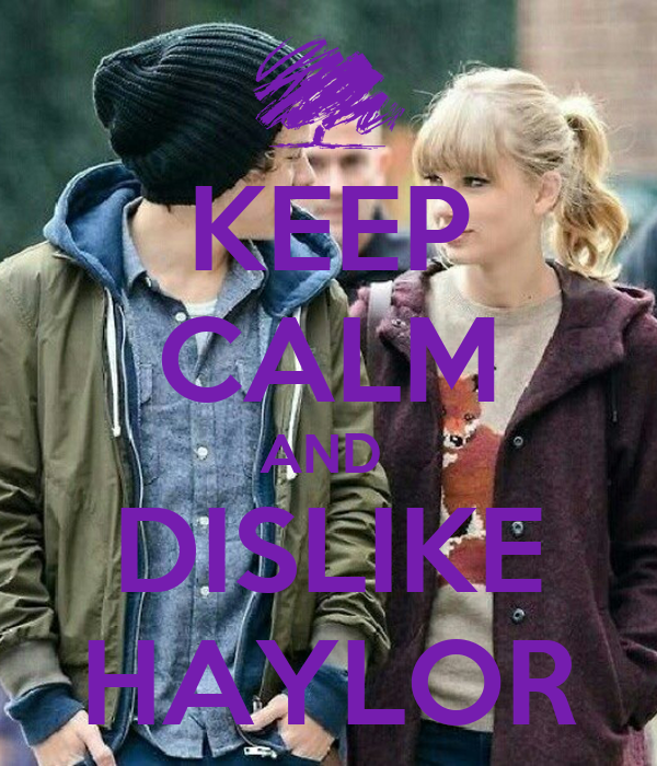 KEEP CALM AND  DISLIKE HAYLOR