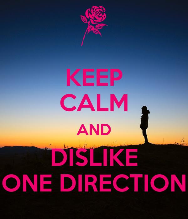 KEEP CALM AND DISLIKE ONE DIRECTION