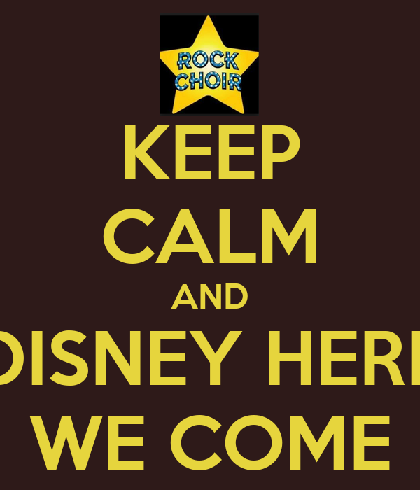 KEEP CALM AND DISNEY HERE WE COME