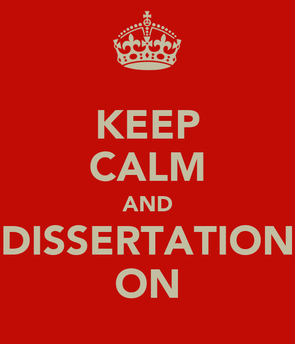 KEEP CALM AND DISSERTATION ON