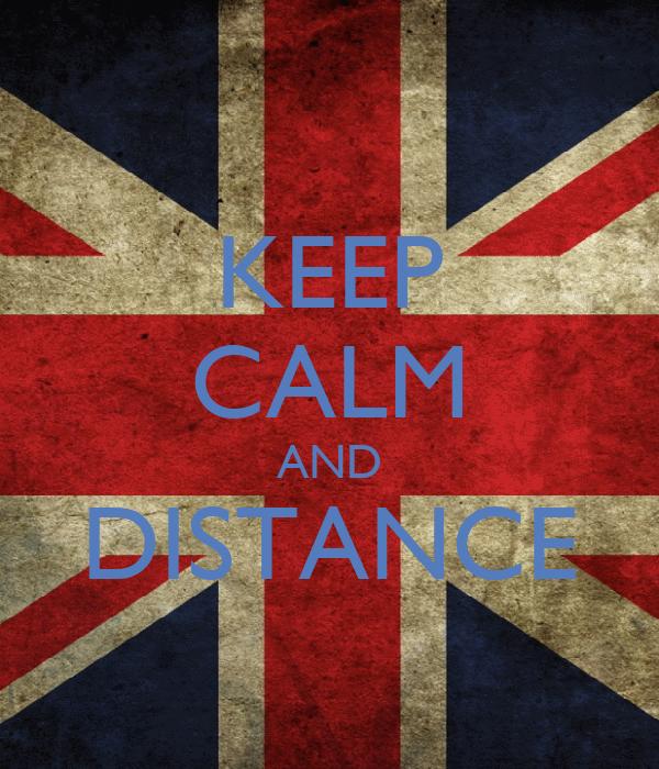 KEEP CALM AND DISTANCE