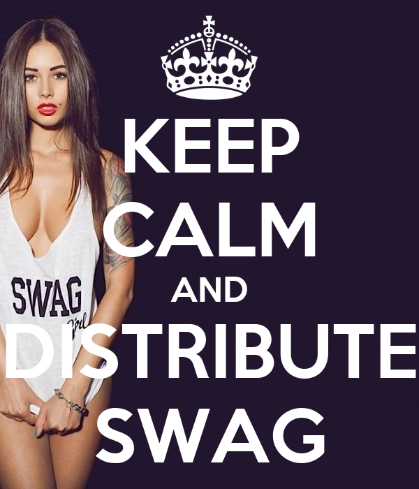 KEEP CALM AND DISTRIBUTE SWAG