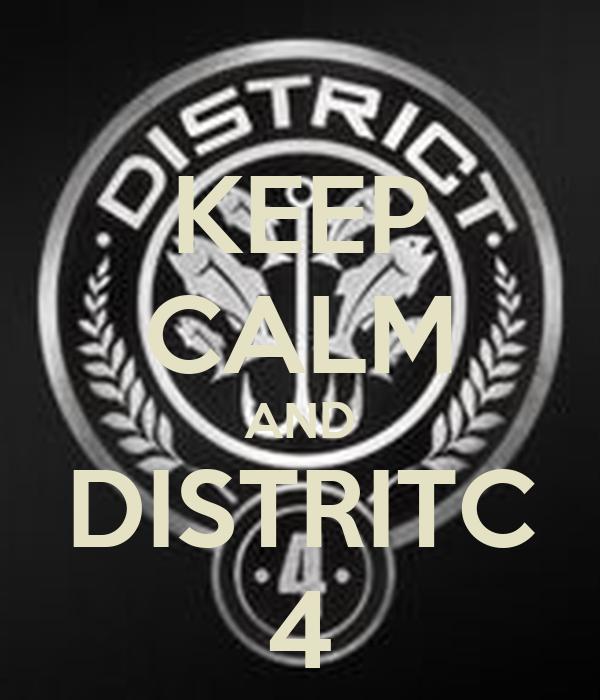 KEEP CALM AND DISTRITC 4