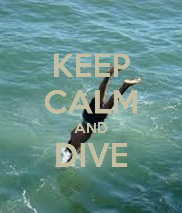 KEEP CALM AND DIVE