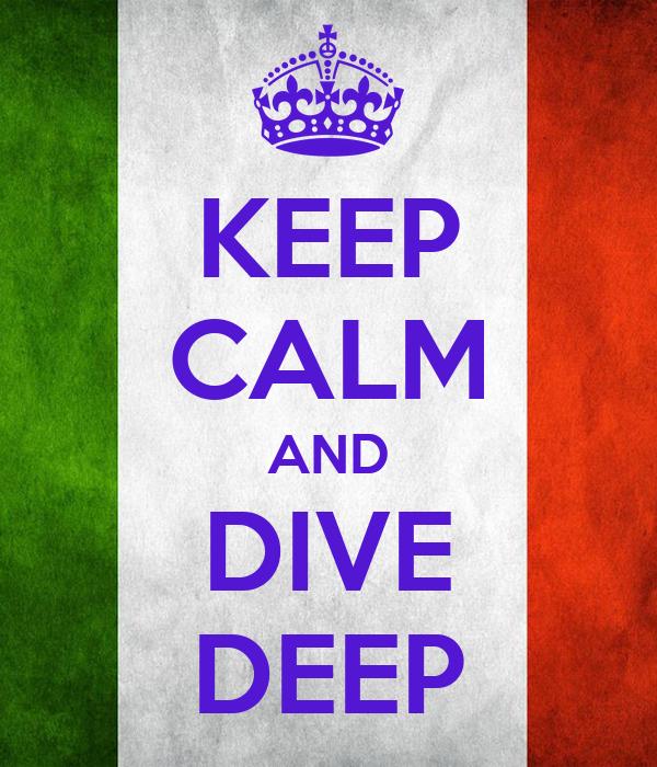 KEEP CALM AND DIVE DEEP