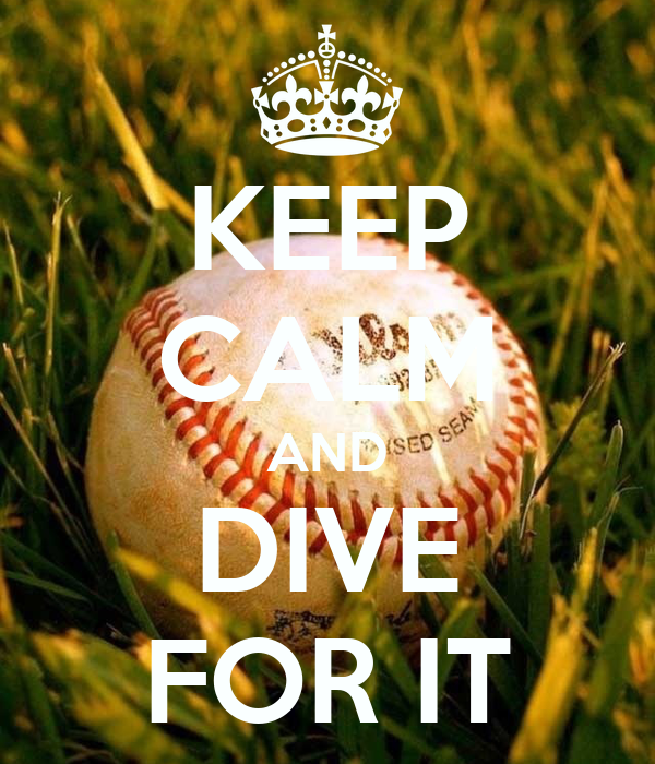 KEEP CALM AND DIVE FOR IT